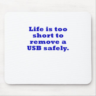 Life is Too Short to Remove a USB Safely Mouse Pad