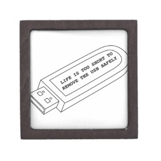 Life is too short to remove the USB safely funny Gift Box
