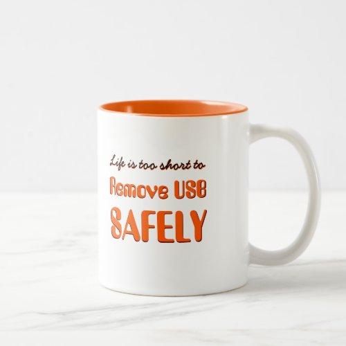 Life is Too Short to Remove USB.. | Funny Coffee Mug