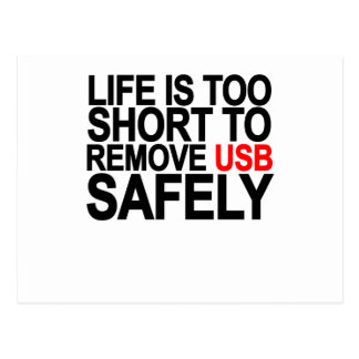 LIFE IS TOO SHORT TO REMOVE USB SAFELY.png Postcard