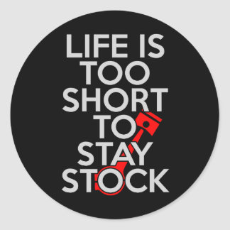 Life Is Too Short to Stay Stock Classic Round Sticker