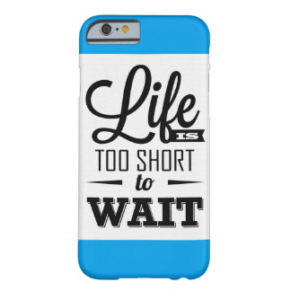 Life is too short to think a lot Case Iphone 6/6s