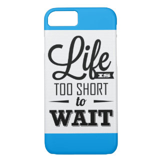 Life is too short to think a lot Case iPhone 7