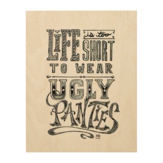 is too short to wear ugly quote