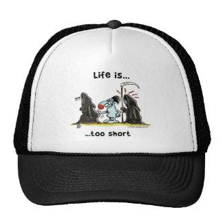 Life is too short trucker hat