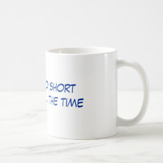 Life is too shortto pout all the time coffee mug