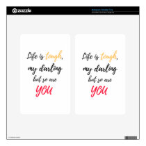 Life is tough,Darling Kindle Fire Decal