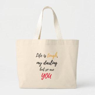 Life is tough,Darling Large Tote Bag