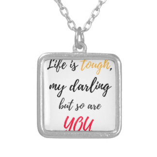Life is tough,Darling Silver Plated Necklace