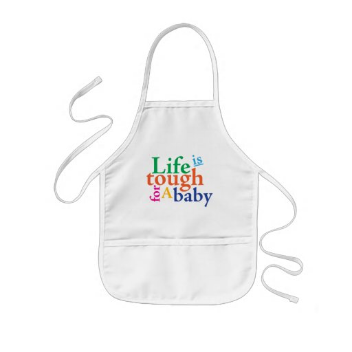 Life is tough for a baby. kids' apron