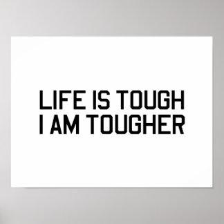 Life is Tough, I am Tougher Print