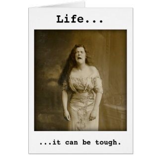 Life is Tough - Sympathy, Victorian Woman Crying Card