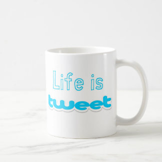 Life is Tweet Coffee Mug
