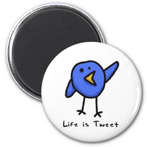 """""""Life is Tweet"""" Magnet"""