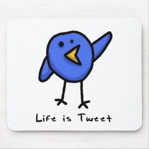 """""""Life is Tweet"""" Mousepad"""