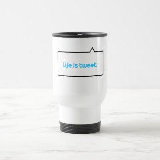 Life is tweet 15 oz stainless steel travel mug