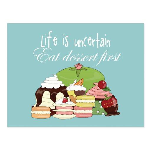 Life is uncertain eat dessert first postcard
