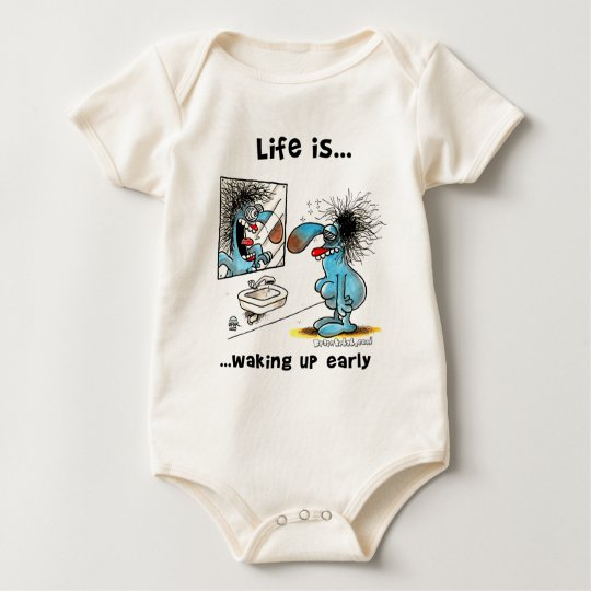 Life is waking up early baby bodysuit