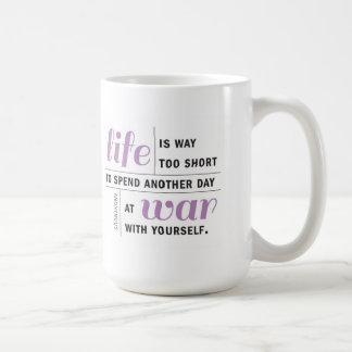 Life is Way Too Short Motivational Mug
