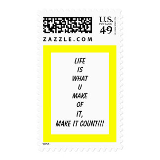 """Life is what u make of it, make it count"" Postage Stamp"