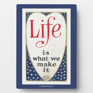Life Is What We Make It Display Plaques