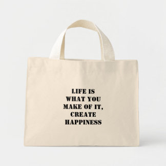 Life is what you make of it, CREATE HAPPINESS Tote Bags