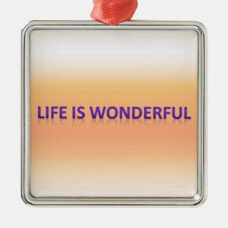 life is wonderful metal ornament