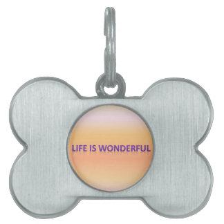 life is wonderful pet ID tag