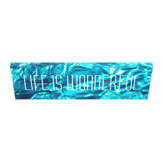 Life is Wonderful, Wrapped Canvas, Inspirational Canvas Print