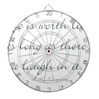 Life Is Worth Living As Long As There Is A Laugh.. Dartboards