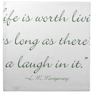 Life Is Worth Living As Long As There Is A Laugh.. Napkin