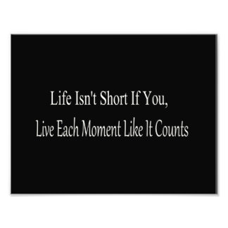 Life Isn t Short If You Live Each Moment Photo Art