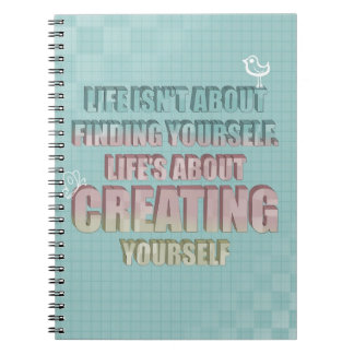 Life isn't about finding yourself Quote Notebook