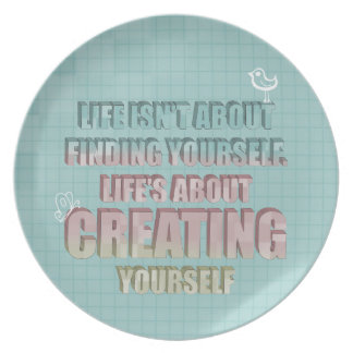 Life isn't about finding yourself Quote Party Plates