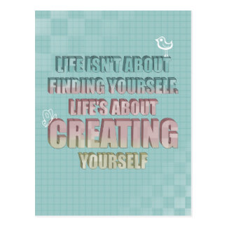 Life isn't about finding yourself Quote Postcards