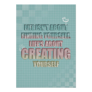 Life isn't about finding yourself Quote Poster