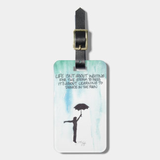 Life Isn't About Waiting for the Storm to Pass Bag Tag