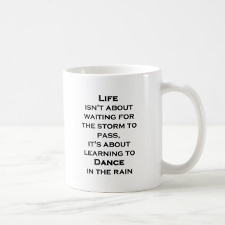 Life Isn't About Waiting For The Storm To Pass Coffee Mug