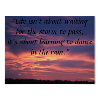 life isn't about waiting for the storm to pass poster
