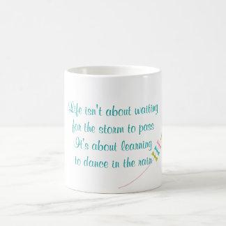 Life isn't about waiting, learning to dance coffee mug