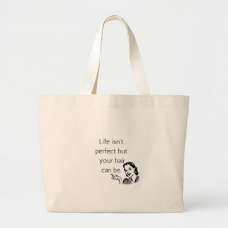 Life isn't perfect but your hair can be. large tote bag