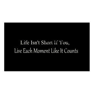 Life Isn't Short, If You Live Each Moment Business Card Template