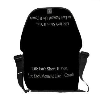 Life Isn't Short, If You Live Each Moment Messenger Bag