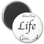 Life:  Learn. Give. Achieve. Magnet