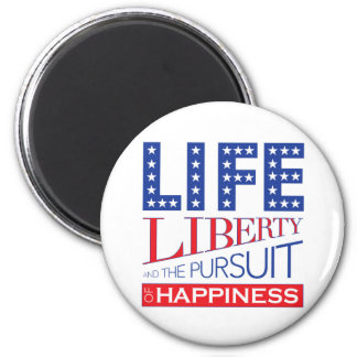 Life, Liberty and the Pursuit of Happiness Magnet