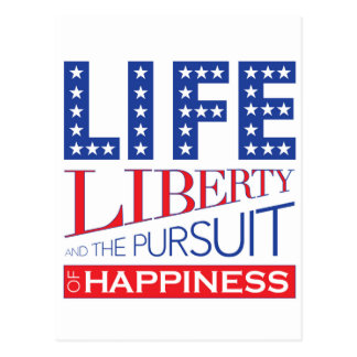 Life, Liberty and the Pursuit of Happiness Postcard