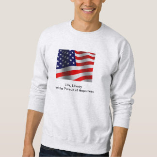 Life, Liberty and the Pursuit of Happiness Sweatshirt