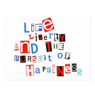 Life liberty & the pursuit of happiness postcard