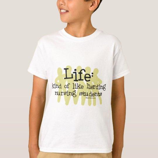 Life - Like Herding Nursing Students T-Shirt
