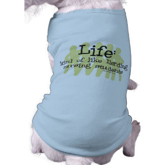 Life - Like Herding Nursing Students T-Shirt